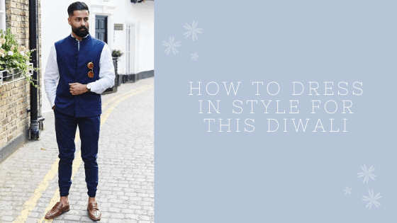 How To Dress In Style For This Diwali